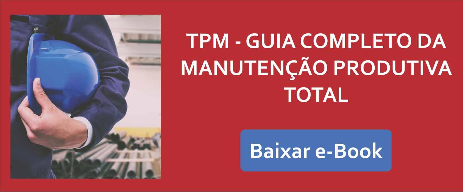 cta tpm guia completo - Os equipamentos críticos e a manutenção